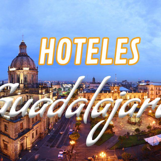 Top 10 Hoteles en Guadalajara