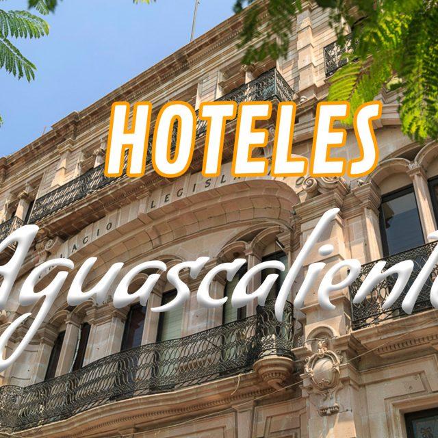 Top 10 Hoteles en Aguascalientes